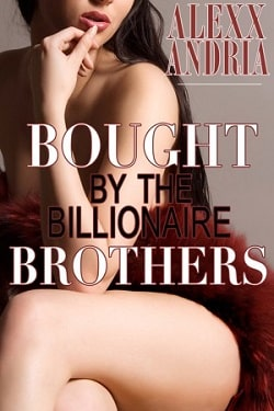 bought by the billionaire brothers (the buchanan brothers 1)