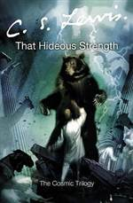 that hideous strength (space trilogy #3)
